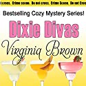 Dixie Divas: Dixie Divas Mysteries, Book 1 Audiobook by Virginia Brown Narrated by Karen Commins