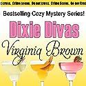 Dixie Divas: Dixie Divas Mysteries, Book 1 Audiobook by Virginia Brown Narrated by Karen Commins