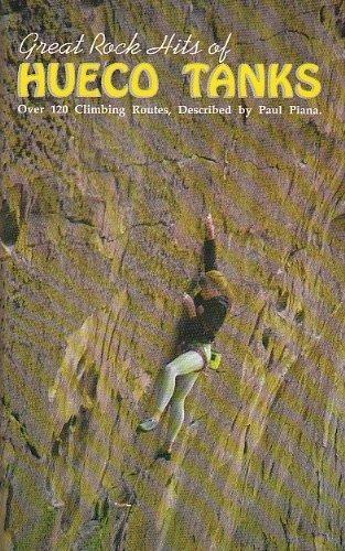 Hueco Tanks (Great Rock Hits of Hueco Tanks: Over 120 Climbing)