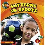 Patterns in Sports (21st Century Basic Skills Library: Patterns All Around)