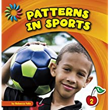 Patterns in Sports (21st Century Basic Skills Library: Patterns All Around)