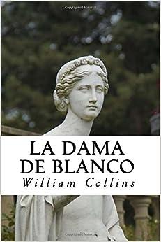La Dama de Blanco (Spanish) Edition (Spanish Edition)