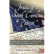 Tracking a South Carolina Patriot: Nicholas Prince and the Revolutionary War
