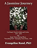 A Jasmine Journey: Carl Jung's travel to India and