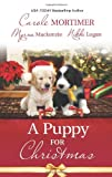 img - for A Puppy for Christmas: On the Secretary's Christmas List\The Soldier, the Puppy and Me\The Patter of Paws at Christmas (Harlequin Anthologies) book / textbook / text book