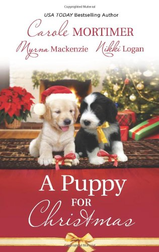 A Puppy for Christmas: On the Secretary's Christmas List\The Soldier, the Puppy and Me\The Patter of Paws at Christmas (Harlequin Anthologies)