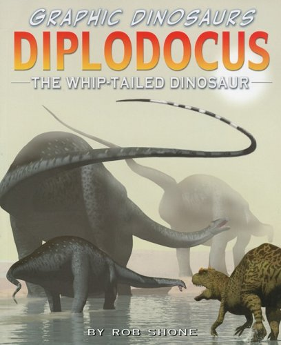Diplodocus: The Whip-Tailed Dinosaur (Graphic Dinosaurs)