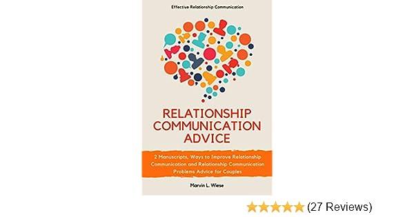 Relationship Communication Advice: 2 Manuscripts, Ways to Improve  Relationship Communication and Relationship Communication Problems Advice  for