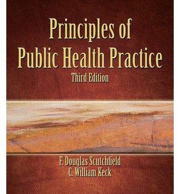 [(Principles of Public Health Practice)] [Author: F.Douglas Scutchfield] published on (March, 2009)