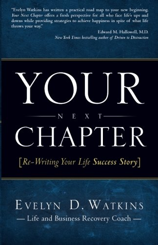 Your Next Chapter: Re-Writing Your Life Success Story