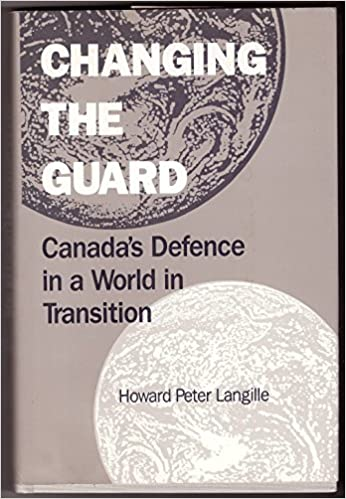 Canadas defence in a world in transition Changing the guard