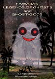 Front cover for the book Hawaiian Legends of Ghosts and Ghost-Gods by W. D. Westervelt