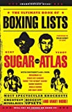 The Ultimate Book of Boxing Lists, Bert Randolph Sugar and Teddy Atlas, 0762440139