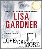 Love You More: A Novel (Detective D. D. Warren)