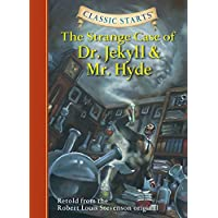 Classic Starts®: The Strange Case of Dr. Jekyll and Mr. Hyde: Retold from the Robert Louis Stevenson Original