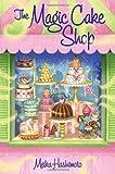 The Magic Cake Shop, Meika Hashimoto, 0375868224