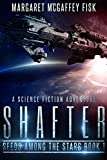 Shafter: A Science Fiction Adventure (Seeds Among the Stars Book 1)