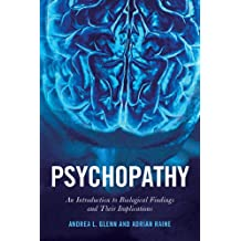 Psychopathy: An Introduction to Biological Findings and Their Implications (Psychology and Crime)
