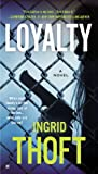 Loyalty by Ingrid Thoft front cover