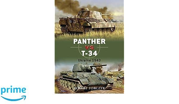 Panther vs T-34: Ukraine 1943 (Duel): Amazon.es: Robert Forczyk: Libros en idiomas extranjeros