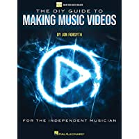 The DIY Guide to Making Music Videos: Online Video Access Included