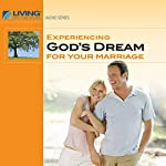 Experiencing God's Dream for Your Marriage | Chip Ingram