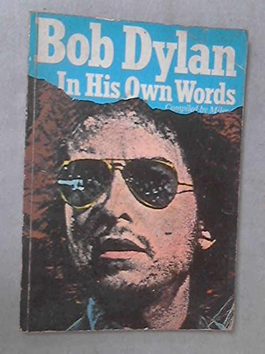 Bob Dylan in His Own Words