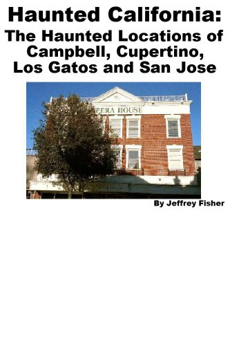 ^REPACK^ Haunted California: The Haunted Locations Of Campbell, Cupertino, Los Gatos And San Jose. forced atuendo Gobierno MEDIOS Avenue train Force enero 51vc4FBE8DL