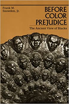 Book Before Color Prejudice: The Ancient View of Blacks