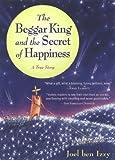 """The Beggar King and the Secret of Happiness A True Story"" av Joel Ben Izzy"