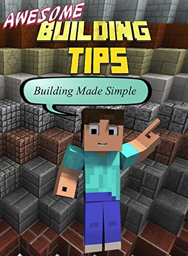 Awesome Building Tips Building Made Simple An Unofficial