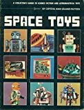 img - for Space Toys : A Collector's Guide to Science Fiction and Astronautical Toys with Price List (1982) book / textbook / text book