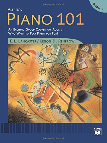 Alfreds Group Piano Method Book - Alfred's Piano 101, Bk 1: An Exciting Group Course for Adults Who Want to Play Piano for Fun!, Comb Bound Book