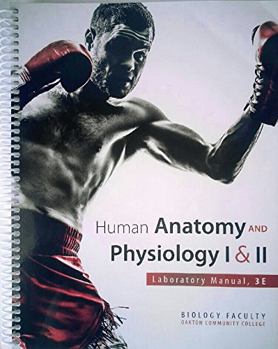 Human Anatomy and Physiology 1&2- Laboratory Manual, 3e- Oakton Community College ebook