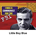 I Was a Communist for the FBI: Little Boy Blue | Milton Geiger