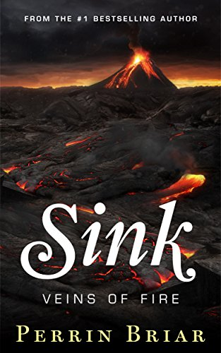 Sink: Veins of Fire by [Briar, Perrin]