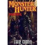 Monster Hunter International by Larry Correia (2009-07-28)