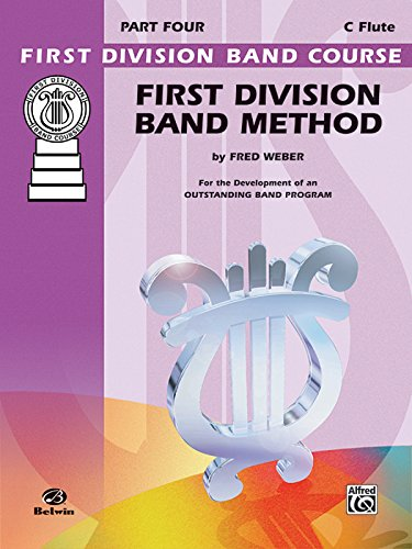 First Division Band Method, Part 4: C Flute (First Division Band Course) First Division Band Method Book
