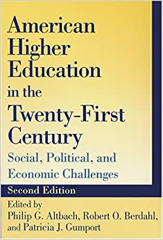 Book American Higher Education in the Twenty-First Century: Social, Political, and Economic Challenges (2005-02-25)