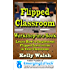 Flipped Classroom Workshop in a Book (Learn How to Implement Flipped Instruction in Your Classroom)