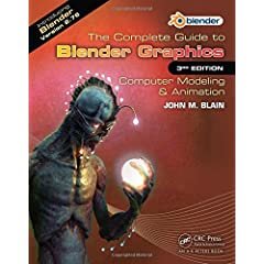 The Complete Guide to Blender Graphics: Computer Modeling & Animation, Third Edition from CRC Press