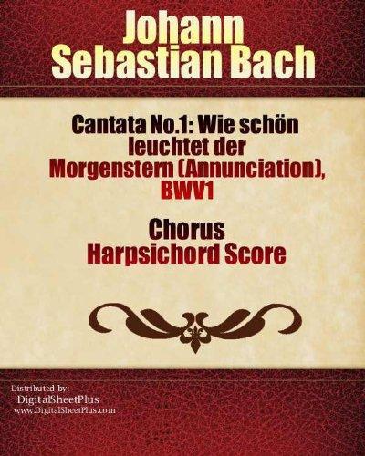 Cantata No.1: Wie schön  leuchtet der  Morgenstern (Annunciation),  BWV1 Chorus Harpsichord score (Digital Harpsichord)