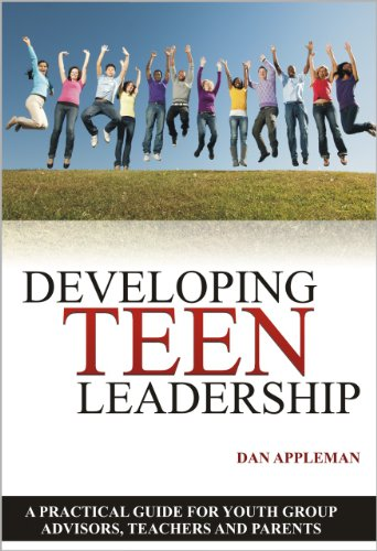 Developing Teen Leadership: A Practical Guide for Youth Group Advisors, Teachers and Parents by [Appleman, Dan]