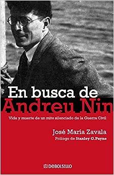 Libros Para Descargar En En Busca De Andreu Nin: Vida Y Muerte De Un Mito Silenciado De La Guerra Civil Ebook PDF
