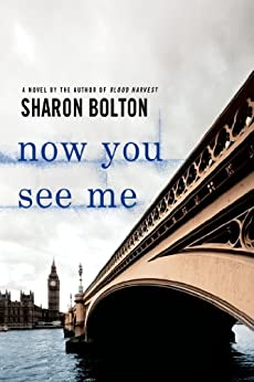 Now You See Me: A Lacey Flint Novel (Lacey Flint series Book 1) by [Bolton, Sharon, Bolton, S. J.]