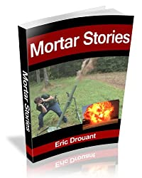 Mortar Stories - Short Stories of Work in a War Zone
