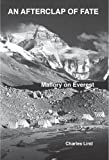 An Afterclap of Fate: Mallory on Everest by Charles Lind front cover