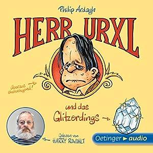Herr Urxl und das Glitzerdings (Geschichten aus Bad Dreckskaff 1) Hörbuch