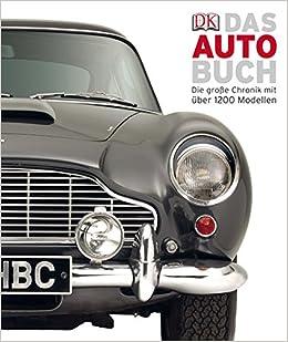 Das Auto Buch Die Große Chronik Mit über 1200 Modellen Amazonde