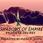 Shadows of Empire   Lester del Rey